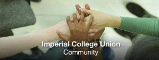 Image of hands from different ethnicities coming together on top of each other showing unity. Text on top: Imperial College Union Community